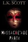 Massacre'ade Party