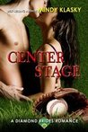 Center Stage (The Diamond Brides #8)