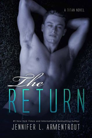 The Return (Titan, #1)  - Jennifer L. Armentrout