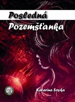 Posledná Pozemšťanka  by  Katarína Soyka