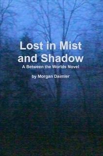 Lost in Mist and Shadow by Morgan Daimler