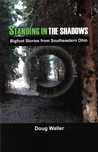 Standing in the Shadows: Bigfoot Stories from Southeastern Ohio
