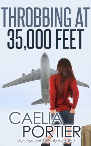 Throbbing at 35,000 Feet Caelia Portier