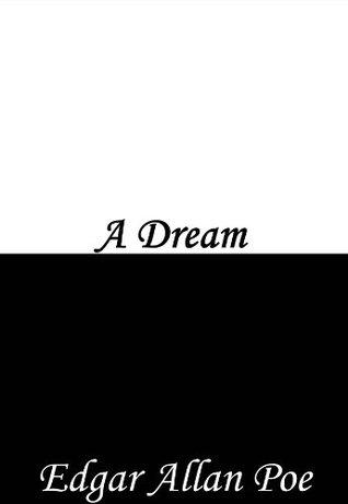 A Dream  by  Edgar Allan Poe