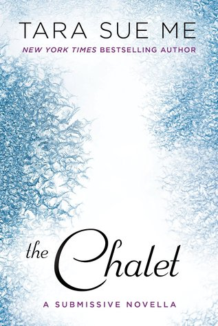 The Chalet (The Submissive Trilogy, #3.5)