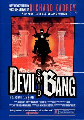 Devil Said Bang: A Sandman Slim Novel Richard Kadrey