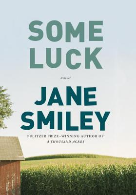 Some Luck (Last Hundred Years: A Family Saga, #1) - Jane Smiley