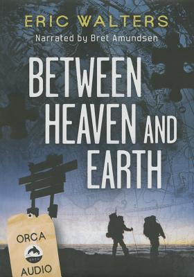 Between Heaven and Earth Unabridged Audiobook (2014) by Eric Walters