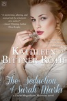 The Seduction of Sarah Marks by Kathleen Bittner Roth