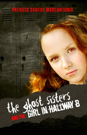 The Ghost Sisters and the Girl in Hallway B by Patricia Santos Marcantonio