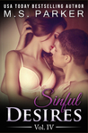 Sinful Desires Vol. IV (Sinful Desires, #4)