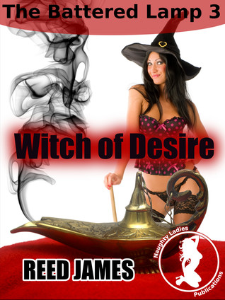 Witch of Desire (The Battered Lamp 3) Reed James