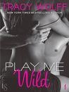Play Me Wild (Play Me, #1)