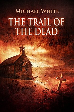 The Trail of the Dead (Witchblood, #1 - #4)  by  Michael        White