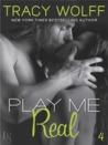 Play Me #4: Play Me Real