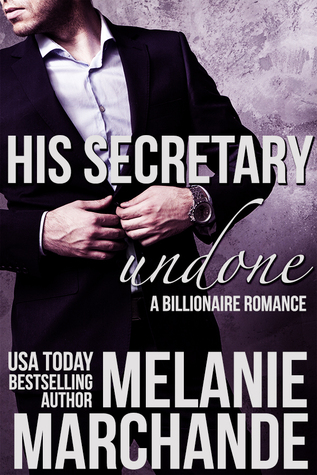 His Secretary: Undone (A Novel Deception, #1)