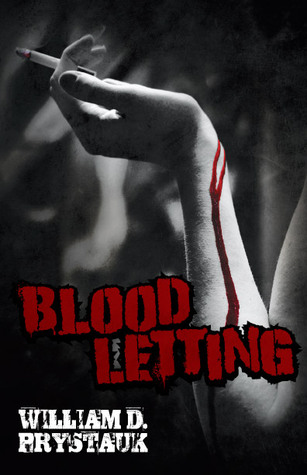 Blood Letting by William D. Prystauk
