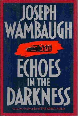 Echoes In The Darkness Joseph Wambaugh
