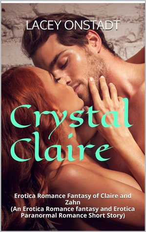 Crystal Claire (Erotica Romance Fantasy and Erotica Paranormal Romance Short Story)