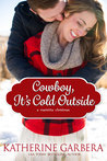 Cowboy, It's Cold Outside (Montana Born Christmas, #4)