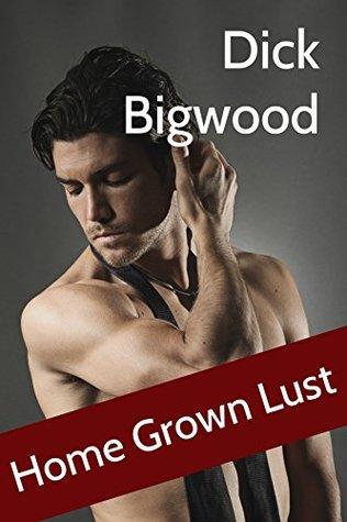 Home Grown Lust  by  Dick Bigwood