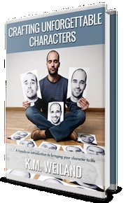 Crafting Unforgettable Characters  by  K. M. Weiland