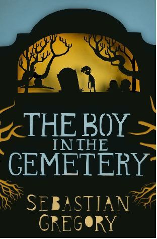 bookcover of THE BOY IN THE CEMETERY by Sebastian Gregory