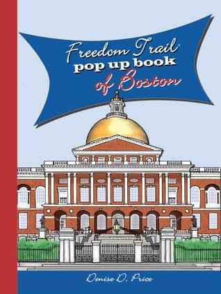 Freedom Trail Pop Up Book of Boston