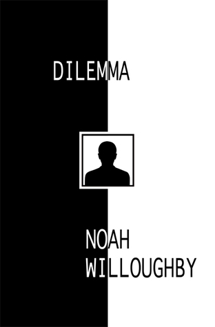 Book Review: Dilemma by Noah Willoughby