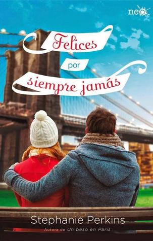 Felices por siempre jamás  (Anna and the French Kiss, #3)