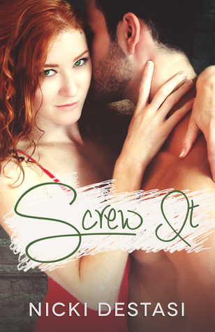 Release Blitz:  Screw It by Nicki DeStasi