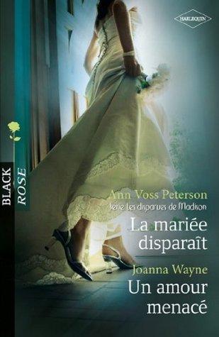 La mariée disparaît - Un amour menacé : T1 - Les Disparues de Madison (Black Rose t. 185) Ann Voss Peterson
