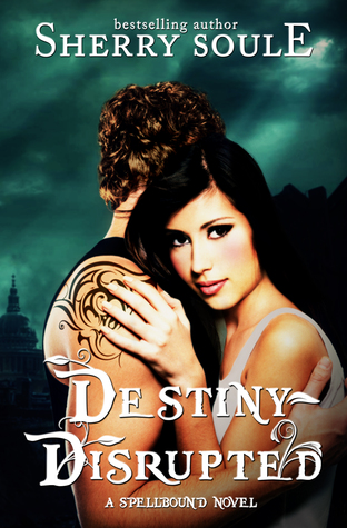 Destiny Disrupted (Spellbound, #5)