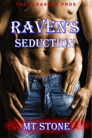Raven's Seduction (The Pleasure Pros #1) by M.T. Stone