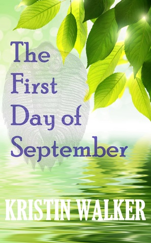 The First Day of September by Kristin Walker