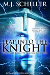 Leap Into The Knight (Romantic Realms Collection, #3 ~ Romantic Knights Trilogy, #1)
