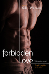 Forbidden Love by S.R. Watson