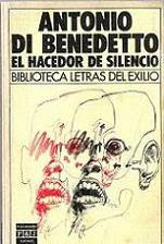El hacedor de silencio  by  Antonio Di Benedetto