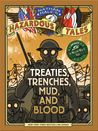 Nathan Hale's Hazardous Tales: Treaties, Trenches, Mud, and Blood (Nathan Hale's Hazardous Tales, #4)