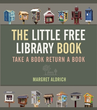 The Little Free Library Book - Margret Aldrich