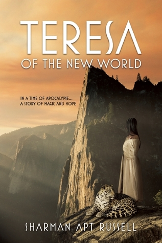 Teresa of the New World by Sharman Apt Russell