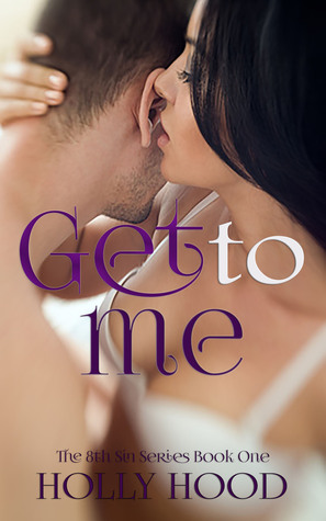 Get to me (8th Sin Series, #1)