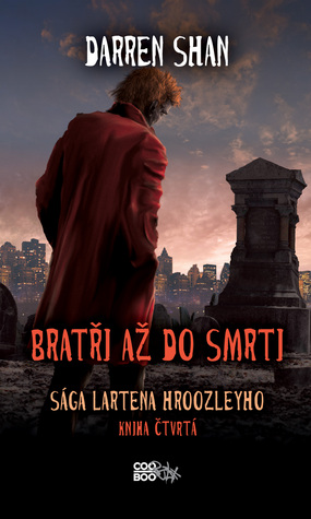 Bratři až do smrti (Sága Lartena Hroozleyho, #4) Darren Shan