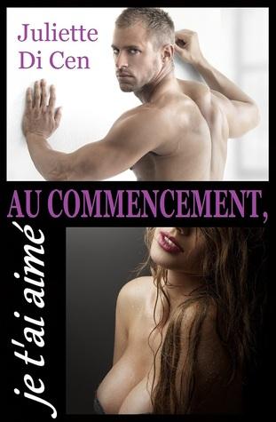 Coeur d'homme, âme de soldat - Tome 6 : Au commencement je t'ai aimé de Juliette Di Cen 23387641