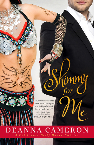 Shimmy for Me: A California Belly Dance novella