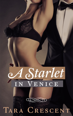 A Starlet in Venice by Tara Crescent