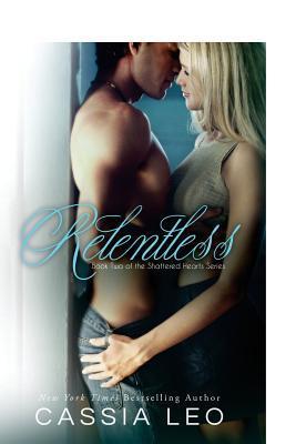 Relentless (Shattered Hearts, #2)