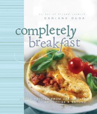 Completely Breakfast  by  Carlene Duda