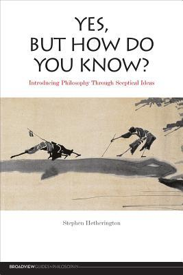 Yes, But How Do You Know? Stephen Hetherington