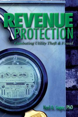 Revenue Protection: Combating Utility Theft & Fraud Karl Seger